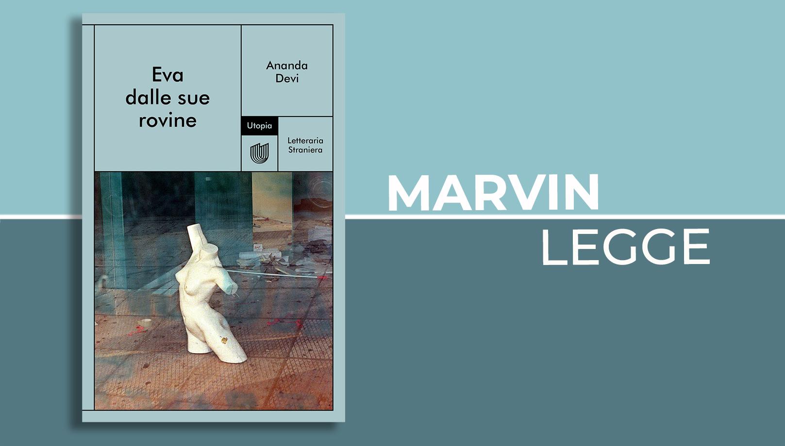 Eva e le sue rovine Marvin